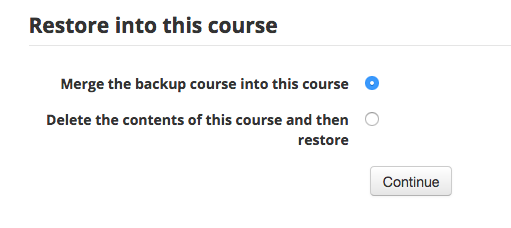 restore into this course section; merge the backup course into this course is selected.